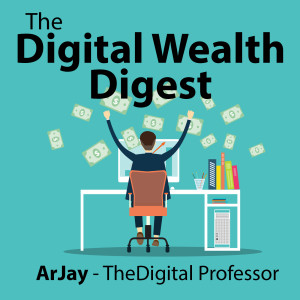 The Digital Wealth Digest